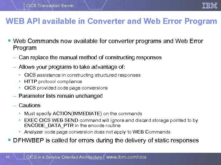 CICS Transaction Server WEB API available in Converter and Web Error Program § Web