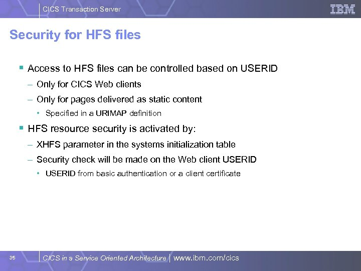CICS Transaction Server Security for HFS files § Access to HFS files can be