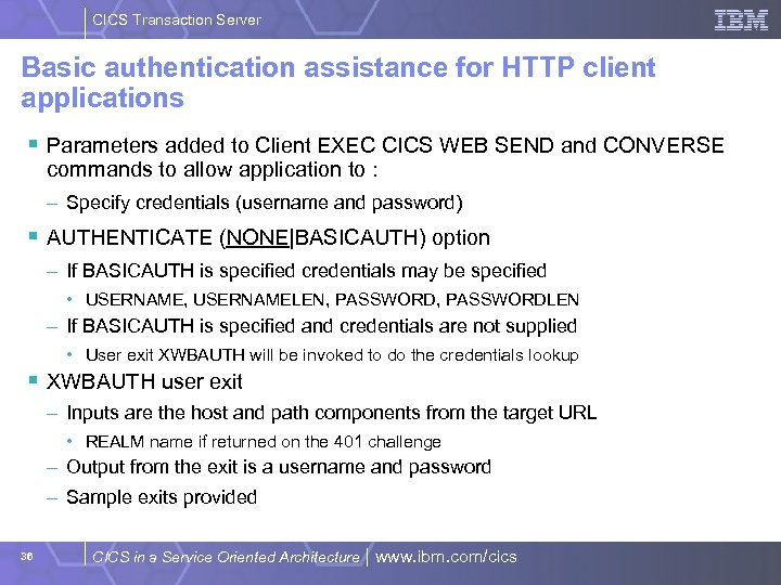 CICS Transaction Server Basic authentication assistance for HTTP client applications § Parameters added to