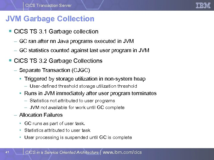 CICS Transaction Server JVM Garbage Collection § CICS TS 3. 1 Garbage collection –