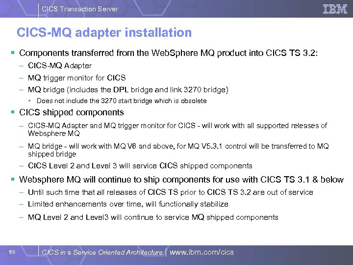 CICS Transaction Server CICS-MQ adapter installation § Components transferred from the Web. Sphere MQ