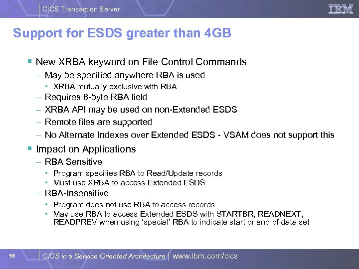 CICS Transaction Server Support for ESDS greater than 4 GB § New XRBA keyword