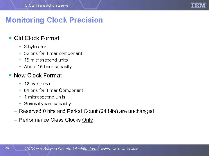 CICS Transaction Server Monitoring Clock Precision § Old Clock Format • • 8 byte