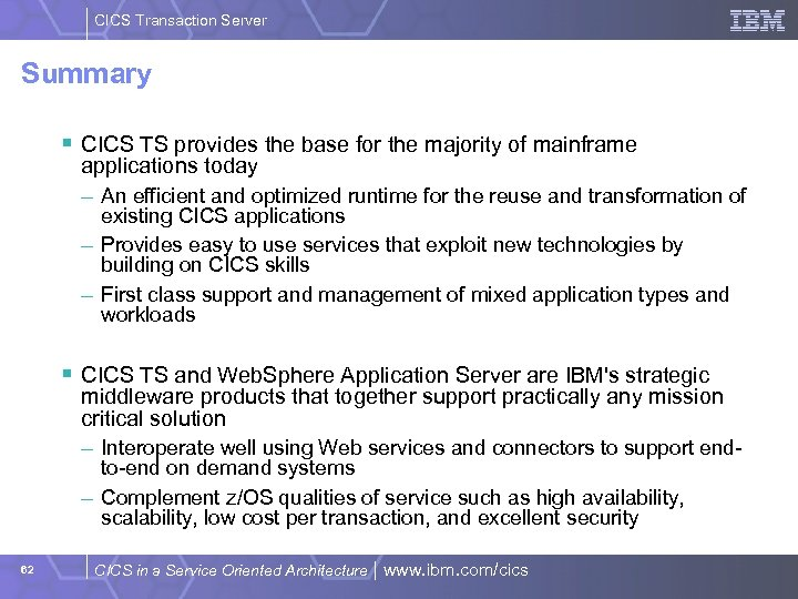 CICS Transaction Server Summary § CICS TS provides the base for the majority of