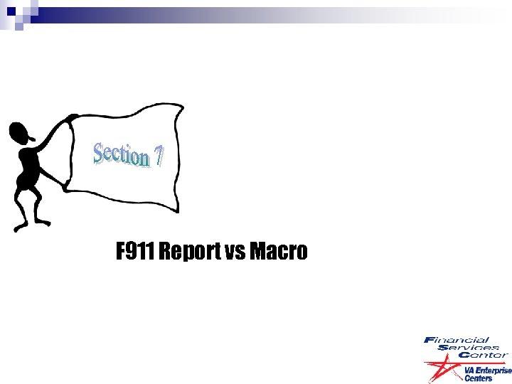 F 911 Report vs Macro