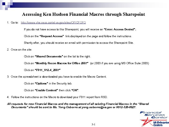 Accessing Ken Hudson Financial Macros through Sharepoint 1. Go to: http: //vaww. vha. vaco.