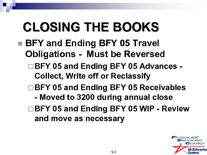 CLOSING THE BOOKS n BFY and Ending BFY 05 Travel Obligations - Must be