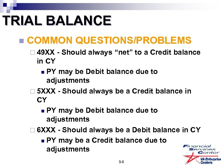 "TRIAL BALANCE n COMMON QUESTIONS/PROBLEMS ¨ 49 XX - Should always ""net"" to a"