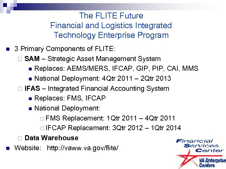 The FLITE Future Financial and Logistics Integrated Technology Enterprise Program n n 3 Primary