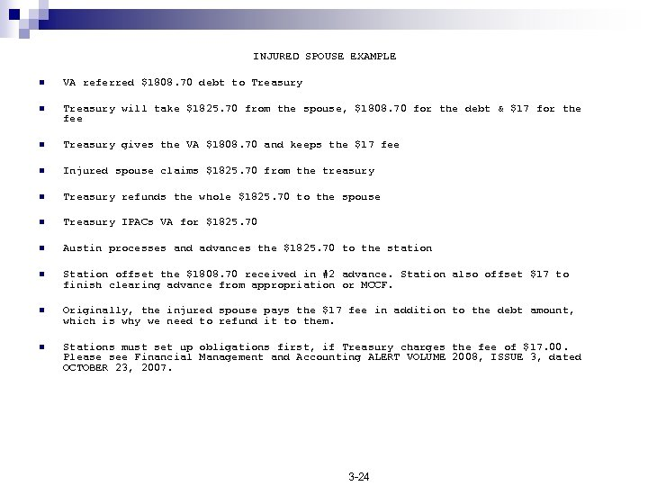 INJURED SPOUSE EXAMPLE n VA referred $1808. 70 debt to Treasury n Treasury