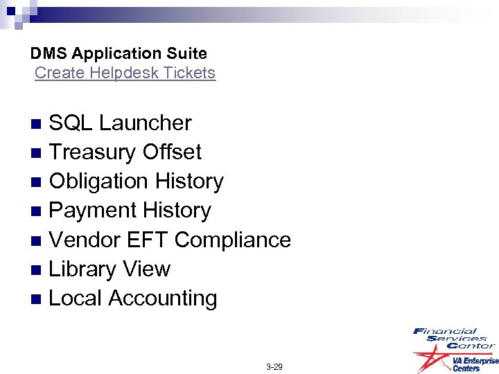 DMS Application Suite Create Helpdesk Tickets SQL Launcher n Treasury Offset n Obligation History