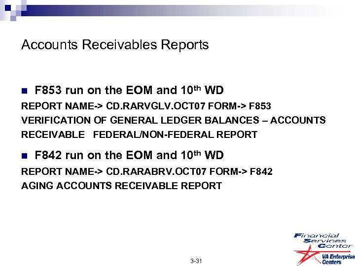 Accounts Receivables Reports n F 853 run on the EOM and 10 th WD
