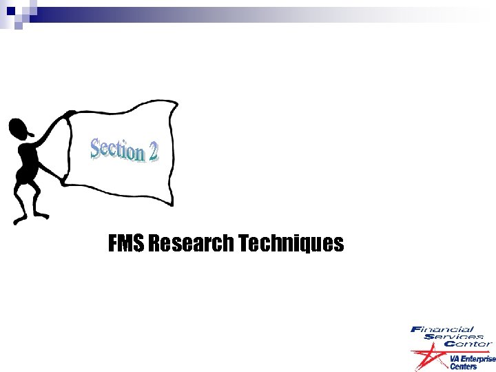 FMS Research Techniques