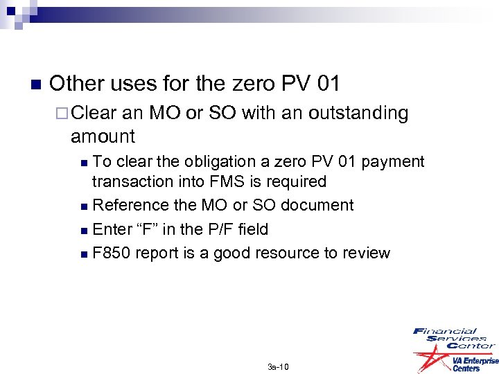 n Other uses for the zero PV 01 ¨ Clear an MO or SO