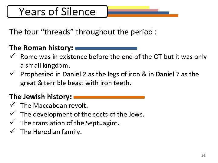 """Years of Silence The four """"threads"""" throughout the period : The Roman history: ü"""