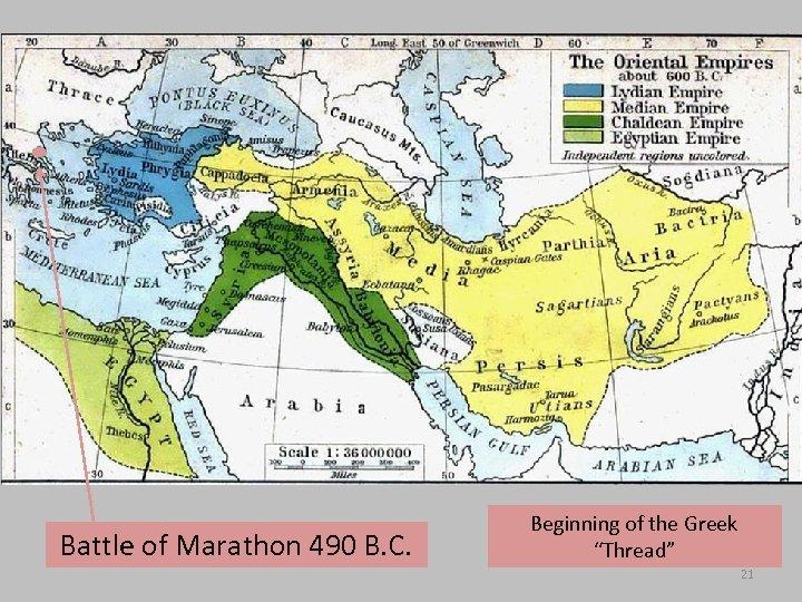"Battle of Marathon 490 B. C. Beginning of the Greek ""Thread"" 21"