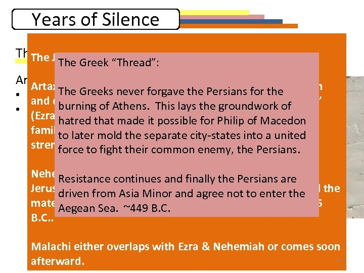"""Years of Silence The First """"thread"""": Persian History The Jewish """"Thread"""": The Greek """"Thread"""":"""