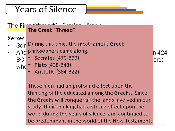 """Years of Silence The First """"thread"""": Persian History The Greek """"Thread"""": Xerxes II (425"""