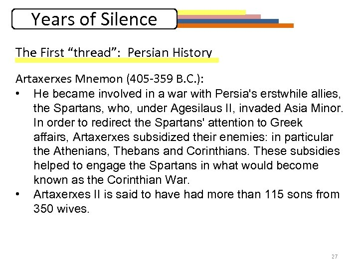 """Years of Silence The First """"thread"""": Persian History Artaxerxes Mnemon (405 -359 B. C."""