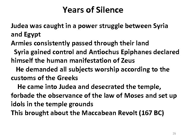 Years of Silence Judea was caught in a power struggle between Syria and Egypt