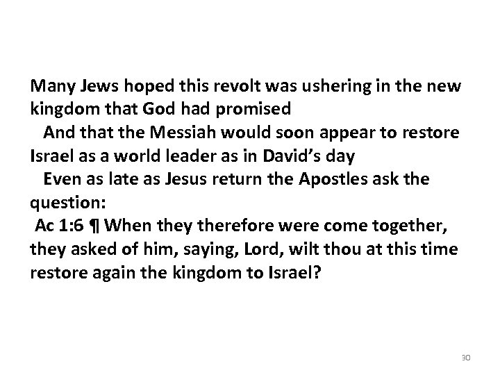 Many Jews hoped this revolt was ushering in the new kingdom that God had