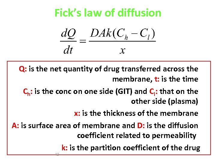 Fick's law of diffusion Q: is the net quantity of drug transferred across the