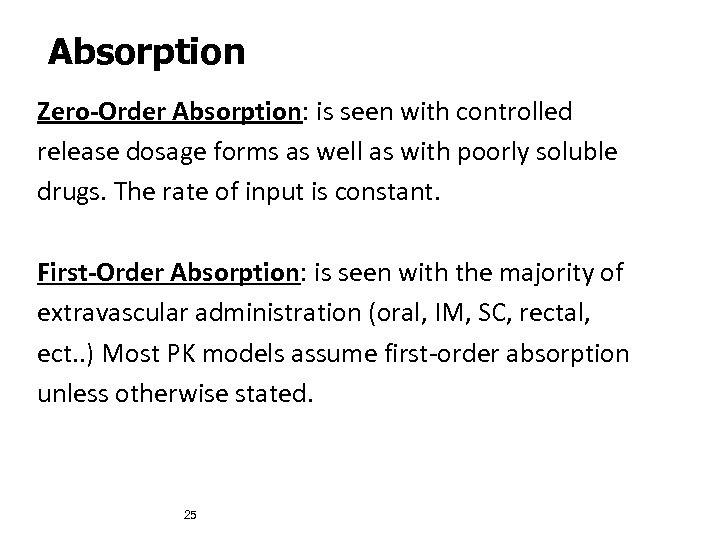 Absorption Zero-Order Absorption: is seen with controlled release dosage forms as well as with