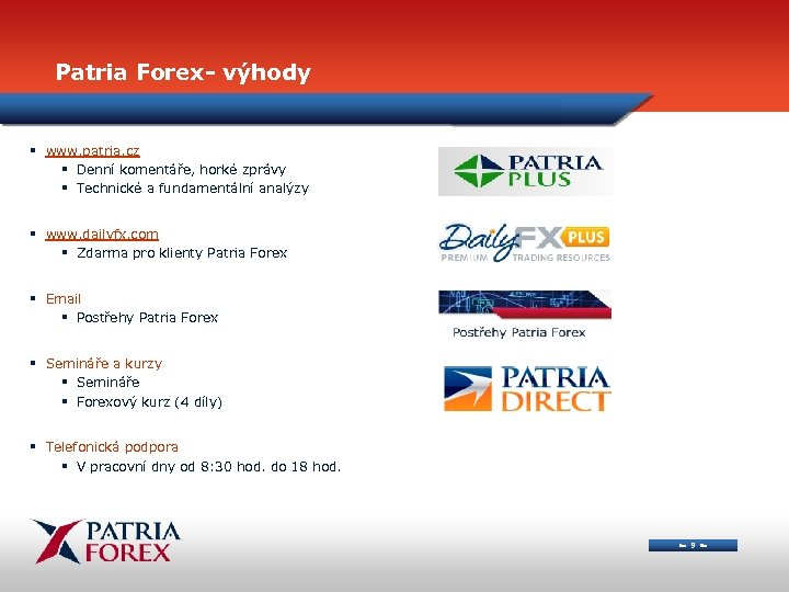 Patria Forex- výhody § www. patria. cz § Denní komentáře, horké zprávy § Technické