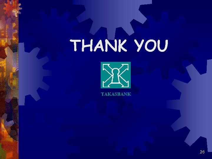 THANK YOU TAKASBANK 26