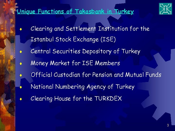 Unique Functions of Takasbank in Turkey ¨ Clearing and Settlement Institution for the Istanbul