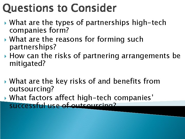 Questions to Consider What are the types of partnerships high-tech companies form? What are