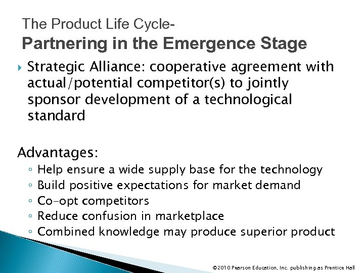 The Product Life Cycle- Partnering in the Emergence Stage Strategic Alliance: cooperative agreement with