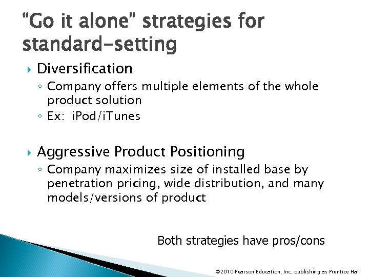 """""""Go it alone"""" strategies for standard-setting Diversification ◦ Company offers multiple elements of the"""