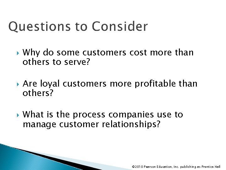 Why do some customers cost more than others to serve? Are loyal customers