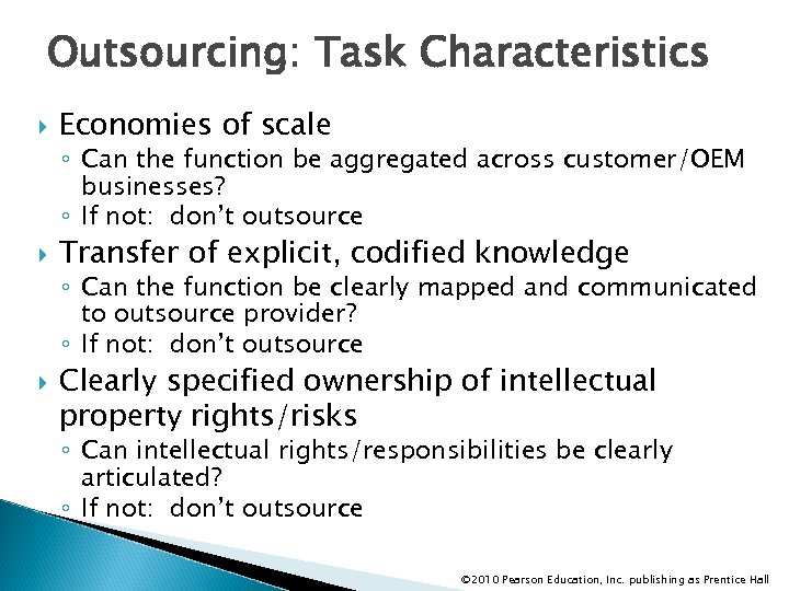 Outsourcing: Task Characteristics Economies of scale ◦ Can the function be aggregated across customer/OEM