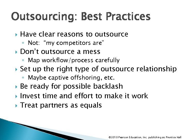 """Outsourcing: Best Practices Have clear reasons to outsource ◦ Not: """"my competitors are"""" Don't"""