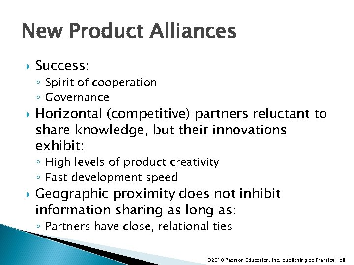 New Product Alliances Success: ◦ Spirit of cooperation ◦ Governance Horizontal (competitive) partners reluctant