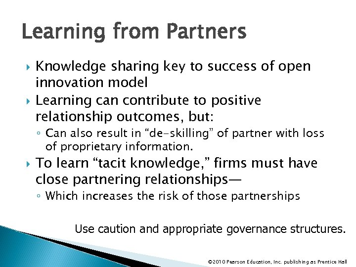 Learning from Partners Knowledge sharing key to success of open innovation model Learning can