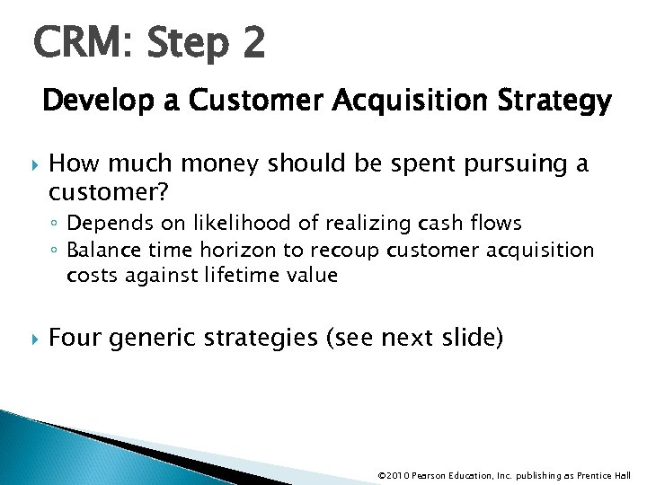 CRM: Step 2 Develop a Customer Acquisition Strategy How much money should be spent