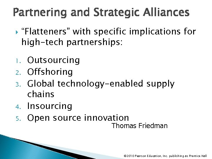 """Partnering and Strategic Alliances 1. 2. 3. 4. 5. """"Flatteners"""" with specific implications for"""