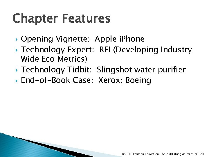 Chapter Features Opening Vignette: Apple i. Phone Technology Expert: REI (Developing Industry. Wide Eco