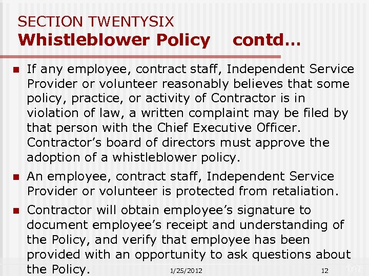 SECTION TWENTYSIX Whistleblower Policy contd… n If any employee, contract staff, Independent Service Provider