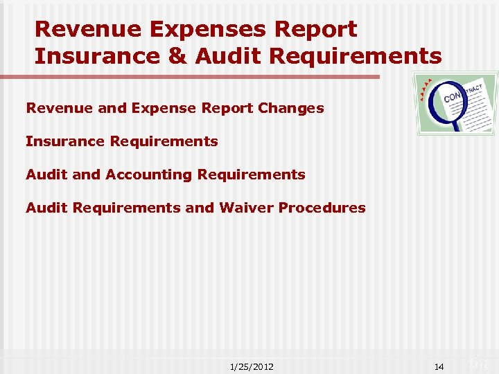 Revenue Expenses Report Insurance & Audit Requirements Revenue and Expense Report Changes Insurance Requirements