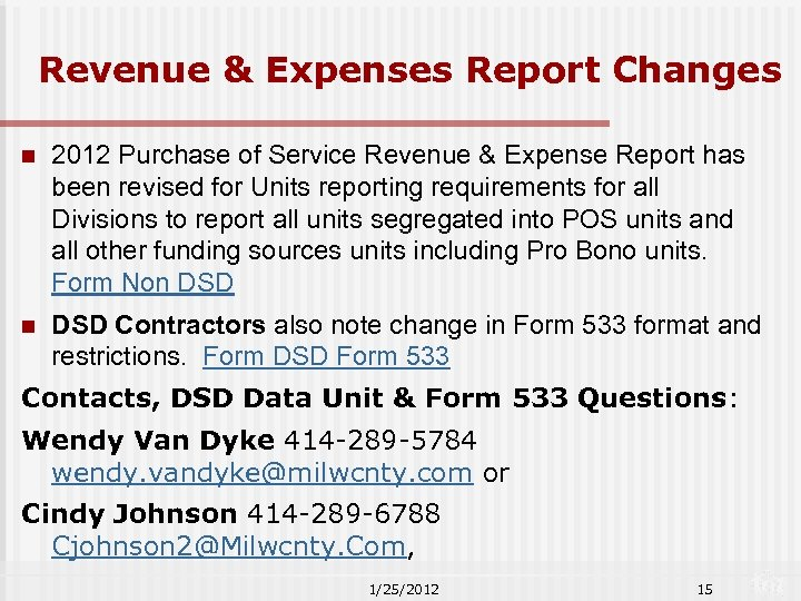 Revenue & Expenses Report Changes n 2012 Purchase of Service Revenue & Expense Report