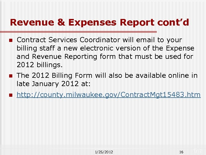 Revenue & Expenses Report cont'd n Contract Services Coordinator will email to your billing