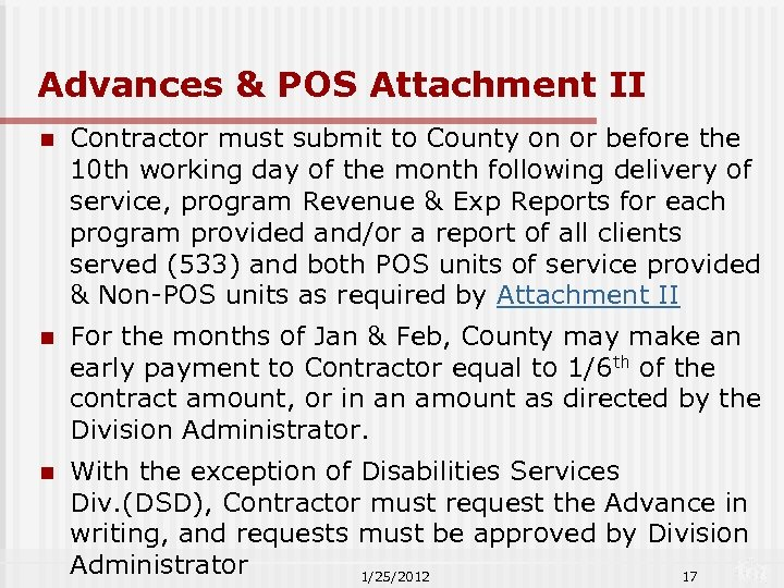 Advances & POS Attachment II n Contractor must submit to County on or before