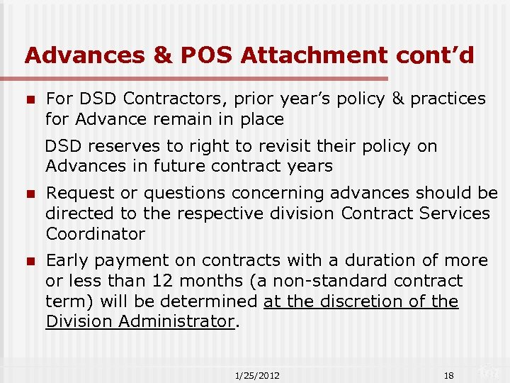 Advances & POS Attachment cont'd n For DSD Contractors, prior year's policy & practices