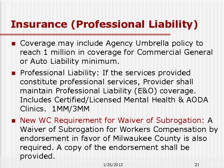 Insurance (Professional Liability) n Coverage may include Agency Umbrella policy to reach 1 million