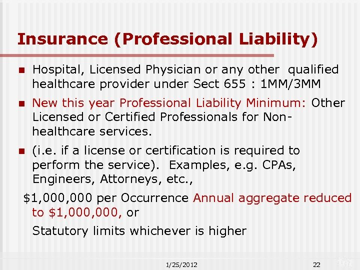 Insurance (Professional Liability) n Hospital, Licensed Physician or any other qualified healthcare provider under
