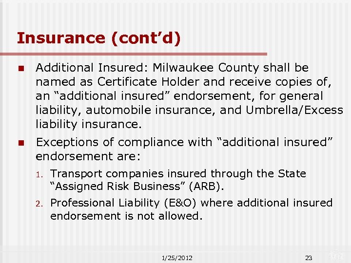 Insurance (cont'd) n Additional Insured: Milwaukee County shall be named as Certificate Holder and